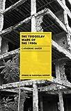 The Yugoslav Wars of the 1990s (Studies in European History)