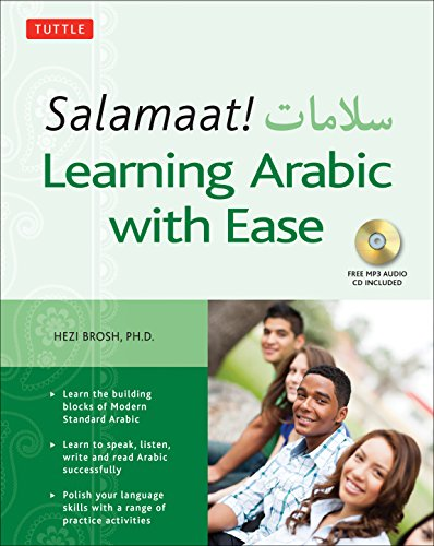 Salamaat! Learning Arabic with Ease: Learn the Basic Building Blocks of Modern Standard Arabic -