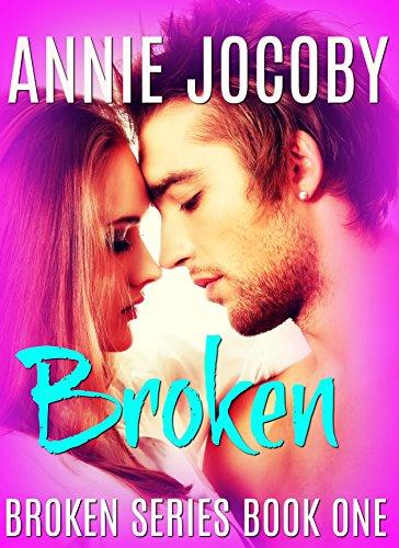 Broken (Broken #1) (Nick) by Annie Jocoby