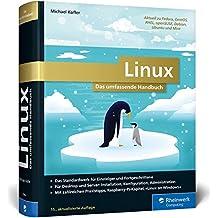 Linux: Das Must-have für alle Linuxer. Für alle aktuellen Distributionen (Desktop und Server)