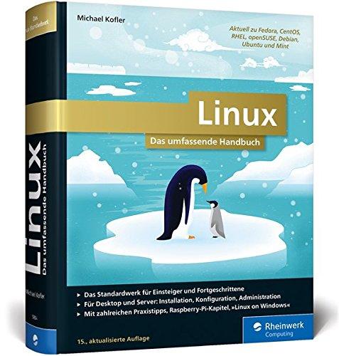 Linux: Das umfassende Handbuch von Michael Kofler. Für alle aktuellen Distributionen (Desktop und Server) -