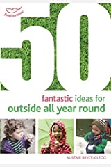 50 Fantastic Ideas for Outside All Year Round Paperback
