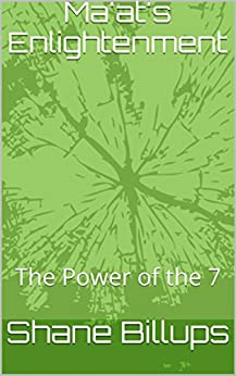 Ma'at's Enlightenment: The Power of the 7 (English Edition) di [Billups, Shane]