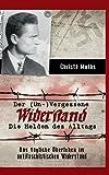 Der (Un-) Vergessene Widerstand: Die Helden des Alltags, Das tägliche Überleben im antifaschistischen Widerstand - Christa Muths