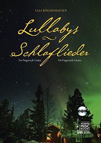 Lullabys - Schlaflieder.: Für Fingerstyle Gitarre. Mit CD (Claire De Lune Noten)