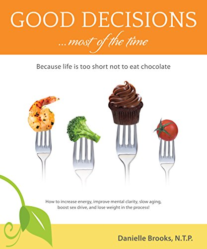 good-decisions-most-of-the-time-because-life-is-too-short-not-to-eat-chocolate-english-edition