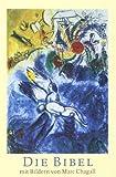 Die Bibel: mit Bildern von Marc Chagall. Einheitsübersetzung Gesamtausgabe