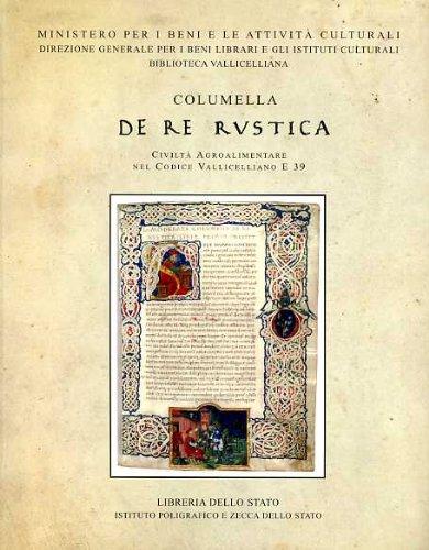 Columella: «De re rustica». Civiltà agroalimentare nel codice vallicelliano E 39