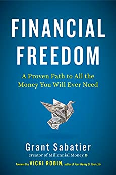 Financial Freedom: A Proven Path to All the Money You Will Ever Need de [Sabatier, Grant]