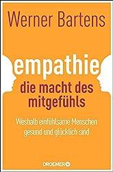 Empathie: Die Macht des Mitgefühls: Weshalb einfühlsame Menschen gesund und glücklich sind