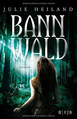 Bannwald: Roman (Die Bannwald-Trilogie)