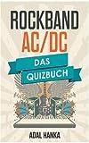 AC/DC: Das Quizbuch von Malcom Young über Bon Scott bis Black Ice