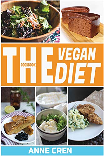 Vegan Diet: Simple, healthy and mouth-watering plant-based recipes that anyone can cook (English Edition)