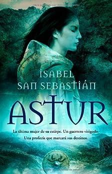 Astur (Novela Historica(la Esfera)) de [Sebastian, Isabel San]