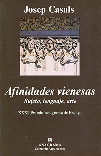 Afinidades Vienesas: Sujeto, Lenguaje, Arte