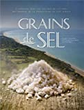Grains de sel. Itinéraire dans les salines du littoral bas-normand de la préhistoire au XIXe siècle.