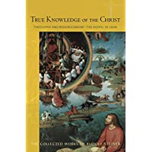True Knowledge of the Christ: Theosophy and Rosicrucianism  - The Gospel of John