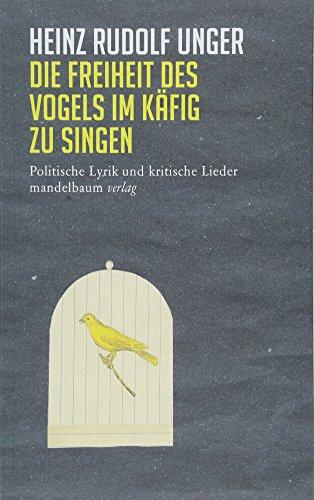 Die Freiheit des Vogels im Käfig zu singen: Politische Lyrik