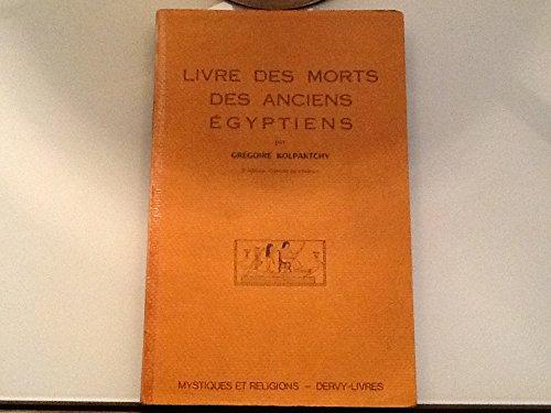 Le livre des morts des anciens égyptiens par Grégoire Kolpaktchy