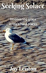Seeking Solace: Discovering grace in life's hard places