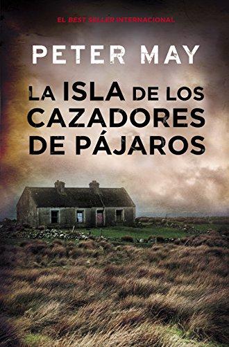 La isla de los cazadores de pájaros (Trilogía de Lewis 1) de [Peter, May]