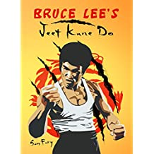 Bruce Lee's Jeet Kune Do: Jeet Kune Do Techniques and Fighting Strategy (Self-Defense Book 6) (English Edition)