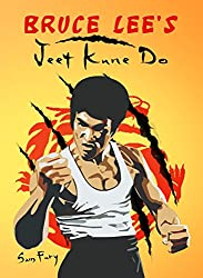 Bruce Lee's Jeet Kune Do: Jeet Kune Do Techniques and Fighting Strategy (Fight Training) (English Edition)