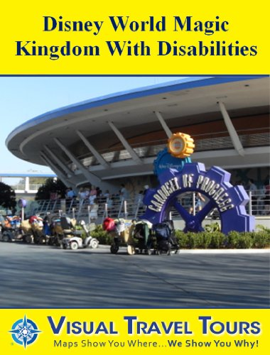 Disney World Magic Kingdom with Disabilities: A Self-guided Pictorial Walking Tour (Tours4Mobile, Visual Travel Tours Book 151) (English Edition)