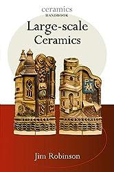 Large-Scale Ceramics (Ceramics Handbooks)