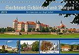 Sachsens Schlösser und Burgen (Tischkalender 2019 DIN A5 quer): Schlösser und Burgen in Sachsen (Monatskalender, 14 Seiten ) (CALVENDO Orte)