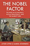Image de The Nobel Factor: The Prize in Economics, Social Democracy, and the Market Turn