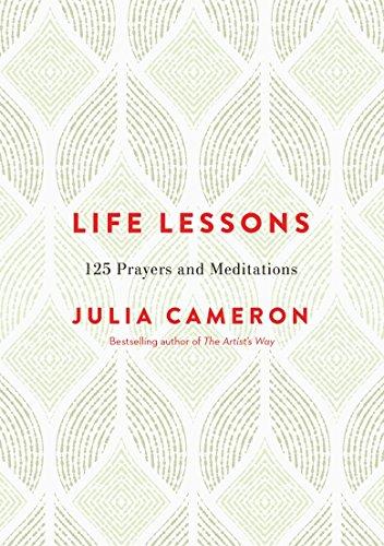 Life Lessons: 125 Prayers and Meditations por Julia Cameron