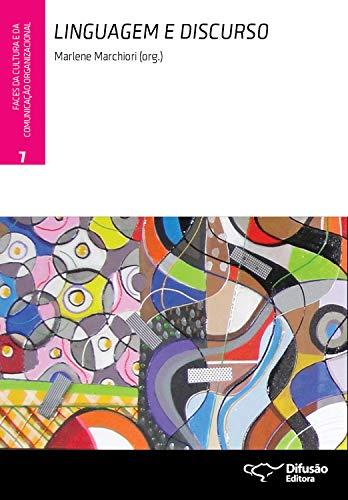 Linguagem e discurso (Faces da cultura e da comunicação organizacional Livro 7) (Portuguese Edition) por Marlene Marchiori