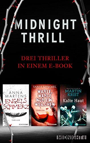 Midnight Thrill: Engelsschmerz, Kalte Haut und Warte, warte nur ein Weilchen