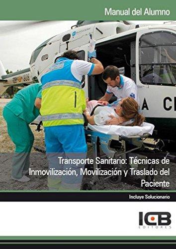 Transporte Sanitario: Técnicas de Inmovilización, Movilización y Traslado del Paciente
