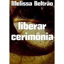 liberar cerimônia (Portuguese Edition)