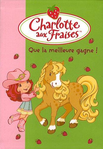 Charlotte aux Fraises, Tome 17 : Que la meilleure gagne !