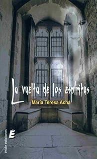 La vuelta de los espíritus par  María Teresa Acha Bilbao