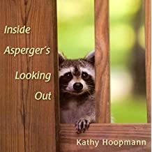 By Hoopman, Kathy [ [ Inside Asperger's Looking Out ] ] Sep-2012[ Hardcover ]