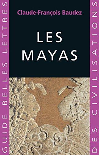 Les Mayas (Guides Belles Lettres des civilisations t. 14)