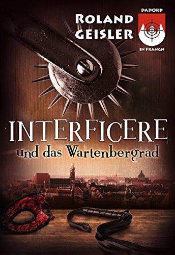 Interficere und das Wartenbergrad: Dadord in Frangn aus der Schorsch Bachmeyer Krimi-Reihe