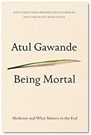 Being Mortal: Medicine and What Matters in the End (Thorndike Press Large Print Basic)