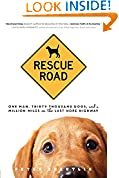 #3: Rescue Road: One Man, Thirty Thousand Dogs, and a Million Miles on the Last Hope Highway