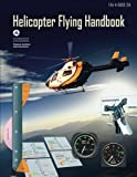 Helicopter Flying Handbook, Faa-h-8083-21a