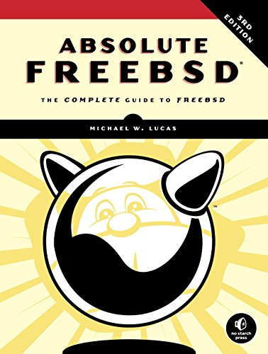 Absolute FreeBSD, 3rd Edition: The Complete Guide To FreeBSD, Third Edition por Michael W. Lucas