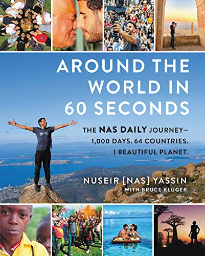 Around the World in 60 Seconds: The Nas Daily Journey_1,000 Days. 64 Countries. 1 Beautiful Planet.