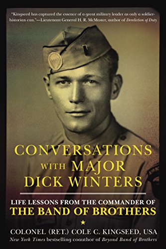 ajor Dick Winters: Life Lessons from the Commander of the Band of Brothers (Veterans Day Band)