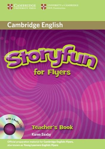 Storyfun for Flyers Teacher's Book with Audio CDs (2) (Stories for Fun Teachers Book)