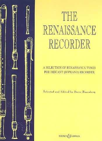 The Renaissance Recorder : A selection of Renaissance tunes for descant recorder and keyboard