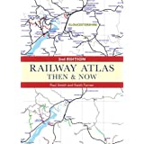 Railway Atlas Then and Now (Then & Now)